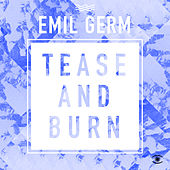 Tease and Burn von Emil Germ