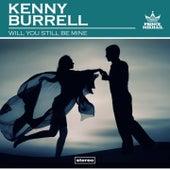 Will You Still Be Mine von Kenny Burrell