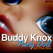 Party Doll - All the Hits by Buddy Knox