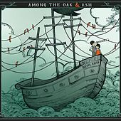 Devil Ship by Among The Oak & Ash