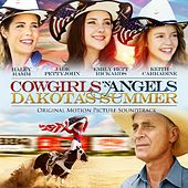 Cowgirls n Angels: Dakota's Summer (Original Motion Picture Soundtrack) by Various Artists