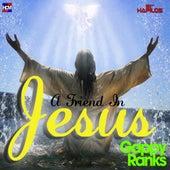 A Friend in Jesus - Single by Gappy Ranks
