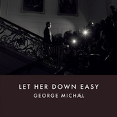 Let Her Down Easy by George Michael