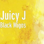 Black Migos van Juicy J