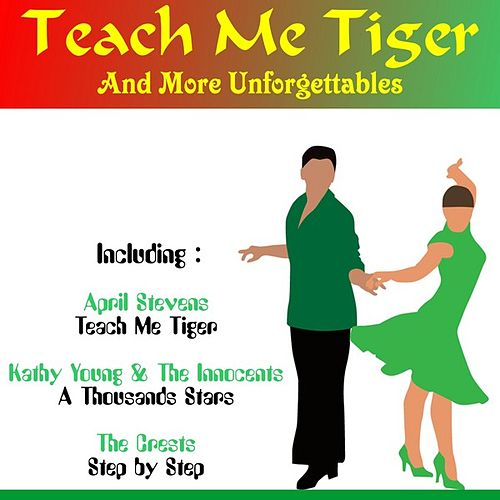 Teach Me Tiger and More Unforgettables by Various Artists