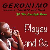 Playas and Gs (feat. Xo Tha Limelight Prince, That B.J.P & Nard) von Geronimo