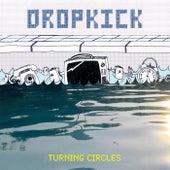 Turning Circles by Dropkick