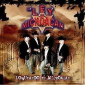 Loqueando En Michoacan de La Ley De Michoacan