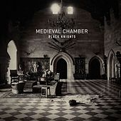 Medieval Chamber by Black Knights