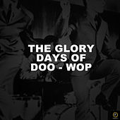 The Glory Days of Doo-Wop von Various Artists