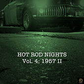 Hot Rod Nights, Vol. 4: 1957 II by Various Artists