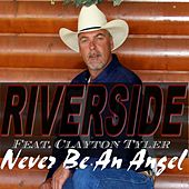 Never Be an Angel (feat. Clayton Tyler) by Riverside