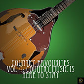 Country Favourites, Vol. 4: Country Music Is Here to Stay by Various Artists