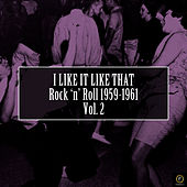 I Like It Like That, Rock 'N' Roll 1959-1961 Vol. 2 by Various Artists