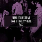 I Like It Like That, Rock 'N' Roll 1959-1961 Vol. 2 de Various Artists
