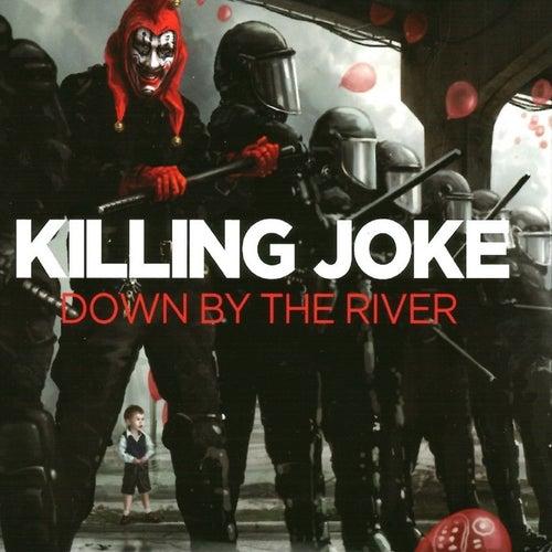 Down by the River by Killing Joke