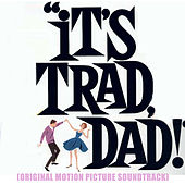 It's Trad, Dad! (Original Motion Picture Soundtrack) by Various Artists