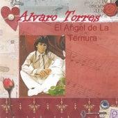 El Angel de la Ternura de Alvaro Torres