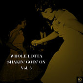 Whole Lotta Shakin' Goin' On, Vol. 3 de Various Artists