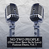 No Two People (Have Ever Been so in Love) : Famous Duets, Vol. 1 by Various Artists