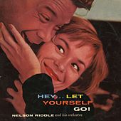 Hey Let Yoursef Go by Nelson Riddle