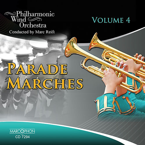Parade Marches Volume 4 by Marc Reift