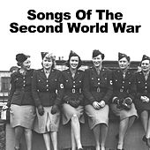 Songs of the Second World War by Various Artists