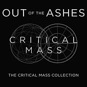 Out of the Ashes: The Critical Mass Collection by Critical Mass