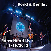 Bond & Bentley At Ram's Head Live de Bond