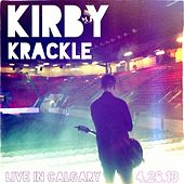 Live in Calgary: 4.26.13 by Kirby Krackle