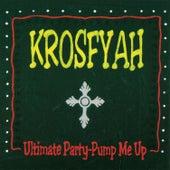 Ultimate Party - Pump Me Up by Krosfyah