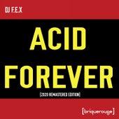 Acid Forever by DJ