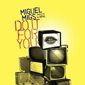 Do It For You von Miguel Migs