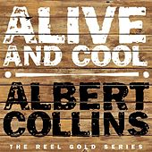 Alive and Cool de Albert Collins