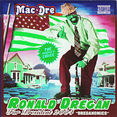 Ronald Dregan: Dreganomics von Mac Dre