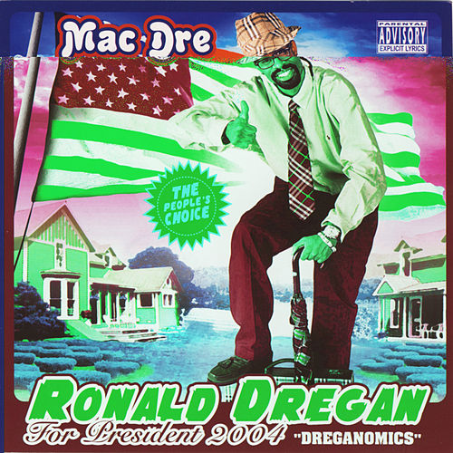 Ronald Dregan: Dreganomics by Mac Dre