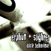 Illicit Behavior by Slighter