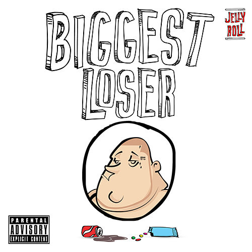 Biggest Loser by Jelly Roll