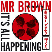 It`s All Happening de Mr Brown