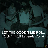 Let the Good Times Roll, Rock 'N' Roll Legends Vol. 4 von Various Artists