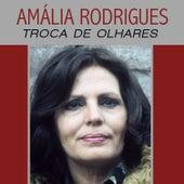 Troca de Olhares de Amalia Rodrigues
