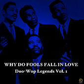 Why Do Fools Fall in Love, Doo-Wop Legends Vol. 1 by Various Artists