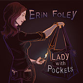 Lady with Pockets by Erin Foley