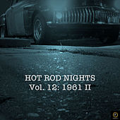 Hot Rod Nights, Vol. 12: 1961 II by Various Artists