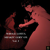 Whole Lotta Shakin' Goin' On, Vol. 1 by Various Artists