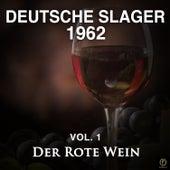 Deutsche Slager 1962, Vol. 1: Der Rote Wein von Various Artists