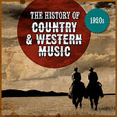The History Country & Western Music: 1920s by Various Artists
