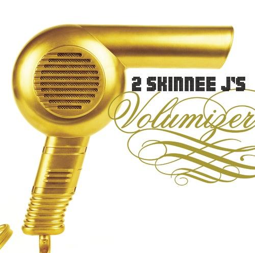 Volumizer by 2 Skinnee J's