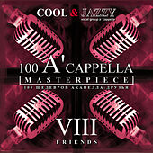 100 A'cappella Masterpieces: №8 Friends by Various Artists