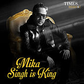Mika Singh Is King by Various Artists